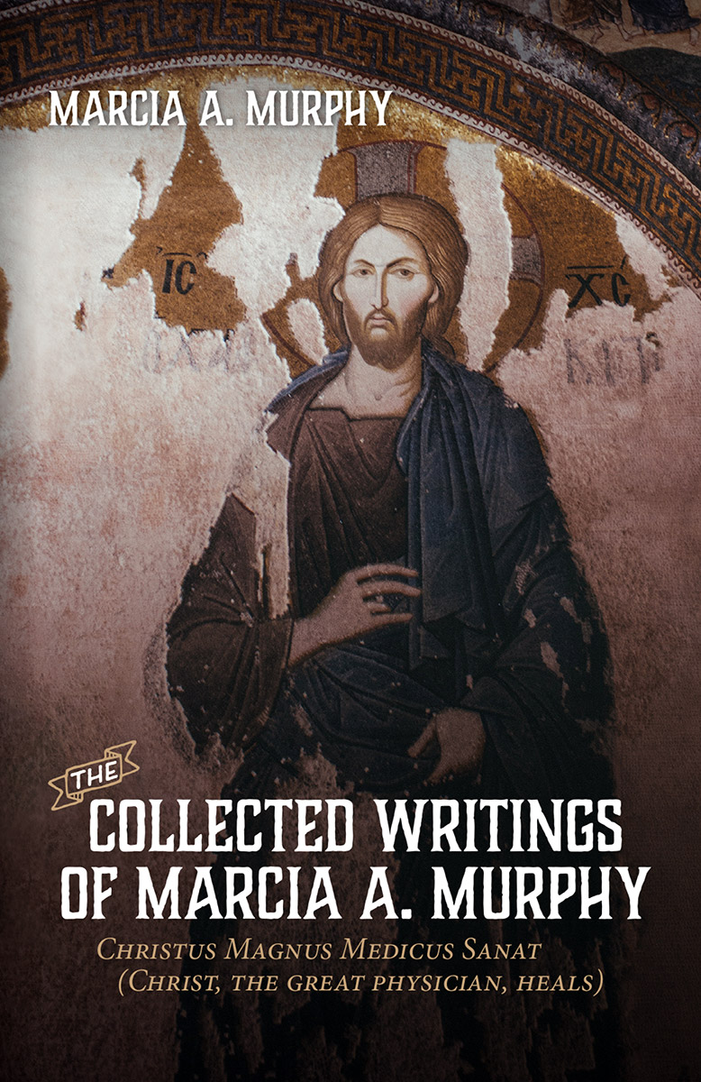 The Collected Writings of Marcia A. Murphy